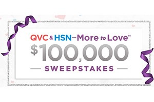 QVC & HSN More to Love $100,000 Sweepstakes