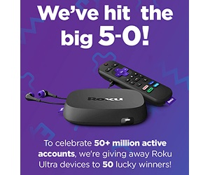 #Roku50Million Sweepstakes (50 Winners!)