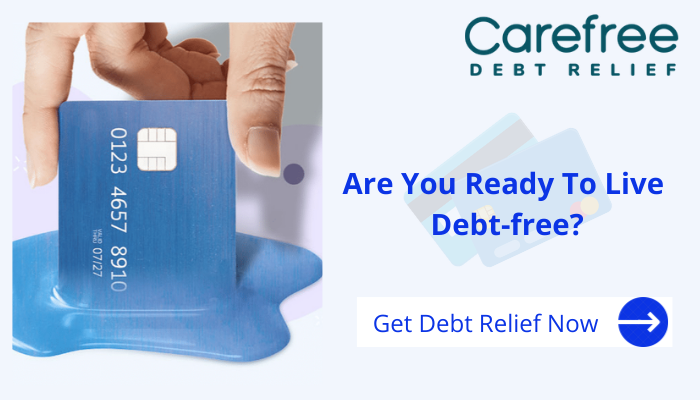Carefree Debt Relief: Are You Ready To Live Debt-Free?